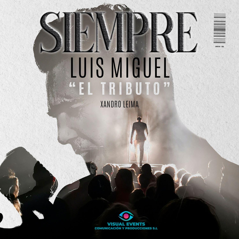 """Siempre Luis Miguel """"El Tributo"""""""